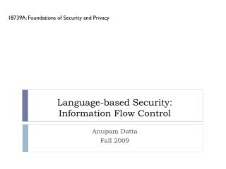 Language-based Security:  Information Flow Control