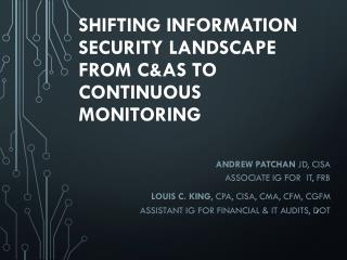Shifting Information Security Landscape  from C&As to  Continuous  Monitoring