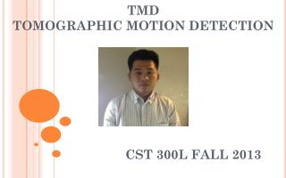 TMD TOMOGRAPHIC MOTION DETECTION
