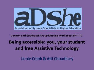 Being  accessible: you , your student and free Assistive Technology
