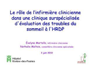 Le rôle de l'infirmière clinicienne dans une clinique surspécialisée d'évaluation des troubles du sommeil à l'HRDP