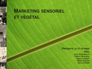 Marketing sensoriel  et v�g�tal