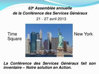 63 e  Assemblée annuelle  de la Conférence des Services Généraux