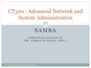CT320 :  Advanced Network and System Administration