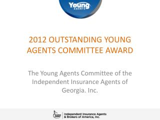 2012 OUTSTANDING YOUNG AGENTS COMMITTEE AWARD