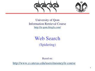University of  Qom Information  Retrieval Course http://ir-qom.blogfa.com/ Web Search ( Spidering ) Based on: http://ww
