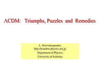 L.  Perivolaropoulos http://leandros.physics.uoi.gr Department of Physics University of  Ioannina