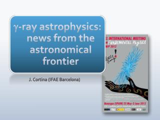 g - ray astrophysics :  news from the astronomical frontier