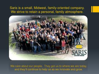 We care about our people.  They got us to where we are today,  and they'll continue to help us as we innovate and grow.
