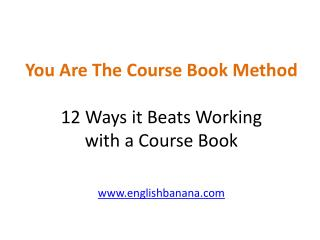 You Are The Course Book Method 12 Ways it Beats Working  with a Course Book