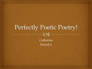 Perfectly Poetic Poetry!