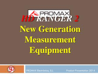 HD RANGER 2 New Generation Measurement Equipment