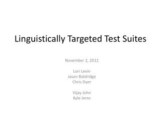 Linguistically Targeted Test Suites