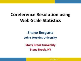 Coreference  Resolution using Web-Scale Statistics