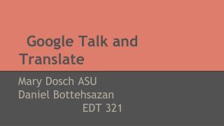 Google Talk and Translate