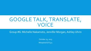 Google talk, translate, voice