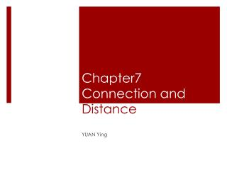 Chapter7  Connection and  D istance