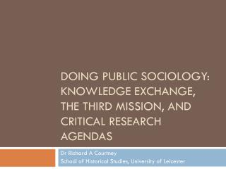 Doing Public Sociology: Knowledge Exchange, the Third Mission, and Critical Research Agendas