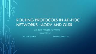 ROUTING PROTOCOLS IN AD-HOC NETWORKS �AODV AND OLSR