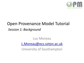 Open Provenance Model Tutorial Session 1: Background