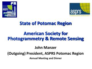 State of Potomac Region American Society for Photogrammetry &  R emote Sensing