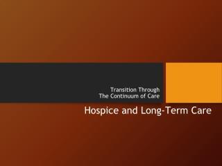 Transition Through  The Continuum of Care