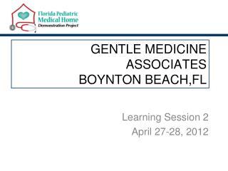 GENTLE MEDICINE ASSOCIATES BOYNTON BEACH,FL
