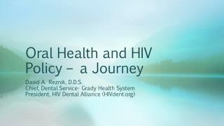 Oral Health and HIV Policy – a Journey