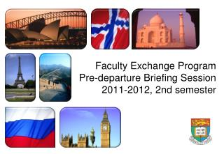 Faculty Exchange Program  Pre-departure Briefing Session  2011-2012, 2nd semester