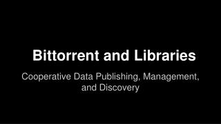 Bittorrent and Libraries