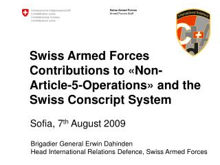 Swiss Armed Forces Contributions to  « Non- Article-5-Operations »  and the Swiss Conscript System