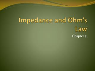 Impedance and Ohm's Law