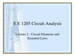E E 1205 Circuit Analysis