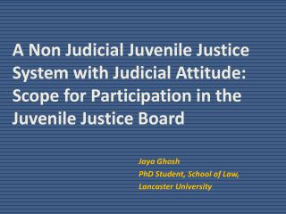A  Non Judicial Juvenile Justice System with  Judicial Attitude: Scope  for Participation in the Juvenile Justice Board