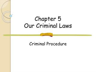 Chapter 5 Our Criminal Laws