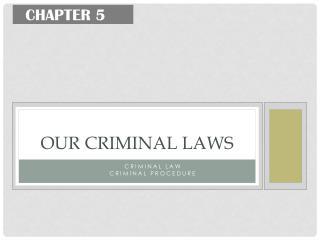 Our Criminal Laws