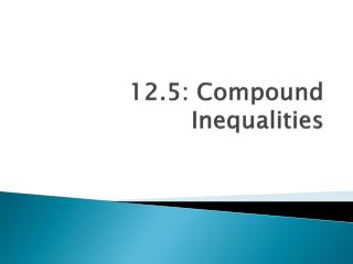 12.5: Compound Inequalities