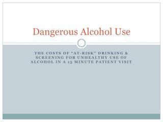Dangerous  Alcohol Use