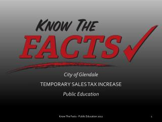 City of Glendale TEMPORARY SALES TAX INCREASE Public Education