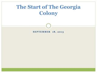 The Start of The Georgia Colony