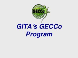 GITA ' s GECCo Program