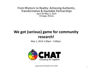 From Rhetoric to Reality: Achieving Authentic, Transformative & Equitable Partnerships April 30-May 3, 2014 Chicago, Il