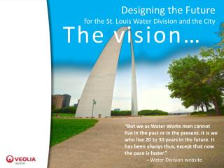 Designing the Future  for the St. Louis Water Division and the City