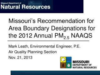 Missouri�s Recommendation for Area Boundary Designations for the 2012 Annual PM 2.5  NAAQS