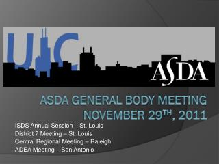 ASDA General Body Meeting November 29 th , 2011