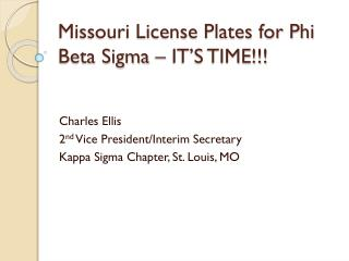 Missouri License Plates for Phi Beta Sigma – IT'S TIME!!!