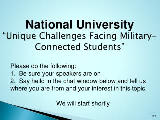 "National  University  ""Unique  Challenges Facing Military-Connected  Students"""