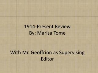 1914-Present Review By: Marisa  Tome With  Mr. Geoffrion as Supervising Editor