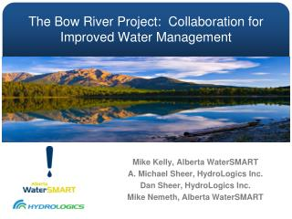 The Bow River Project:  Collaboration for Improved Water Management