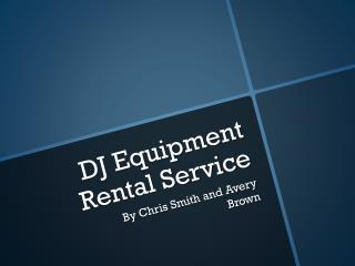 DJ Equipment Rental Service